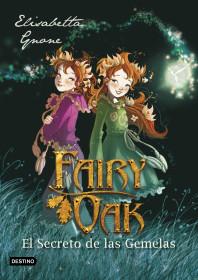 Fairy Oak 1. El Secreto de las Gemelas