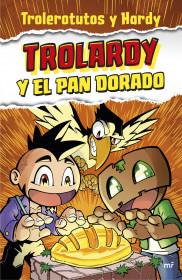 Trolardy y el pan dorado